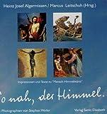 """So nah, der Himmel: Impressionen und Texte zu """"Mensch-Himmelwärts"""""""