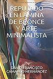 REPUJADO EN LAMINA DE BRONCE  Y ARTE MINIMALISTA
