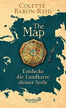The Map - Entdecke die Landkarte deiner Seele (German Edition) by [Colette Baron-Reid, Horst Kappen]