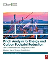 Pinch Analysis for Energy and Carbon Footprint Reduction: User Guide to Process Integration for the Efficient Use of Energy