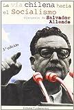 La vía chilena hacia el socialismo: Los discursos de Salvador Allende: 11 (Ciencia / Economía, política y sociología)