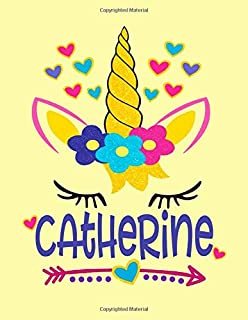Catherine: Unicorn Notebook For Girls Named Catherine Personalized Notebooks Softcover 8.5x11 Wide Rule Blank Lined 100 Pages