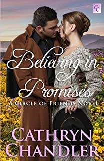Believing in Promises: A Circle of Friends Novel: Volume 5
