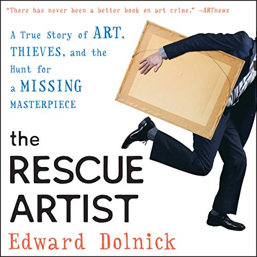 The Rescue Artist     A True Story of Art, Thieves, and the Hunt for a Missing Masterpiece              By:                                                                                                                                 Edward Dolnick                               Narrated by:                                                                                                                                 Sean Crisden                      Length: 8 hrs and 10 mins     20 ratings     Overall 4.5