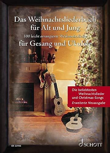 Das Weihnachtsliederbuch für Alt und Jung: 100 beliebte Weihnachtslieder leicht arrangiert für Gesang und Ukulele - Erweiterte Neuausgabe. Gesang und ... Liederbuch. (Liederbücher für Alt und Jung)