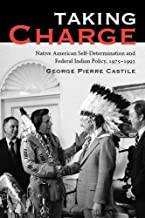 Taking Charge: Native American Self-Determination and Federal Indian Policy, 1975–1993