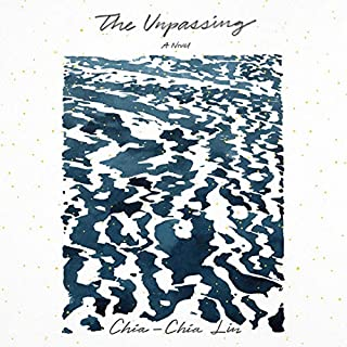 The Unpassing     A Novel              By:                                                                                                                                 Chia-Chia Lin                               Narrated by:                                                                                                                                 Feodor Chin                      Length: 7 hrs and 53 mins     8 ratings     Overall 4.0
