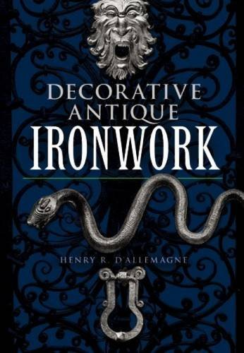 Compare Textbook Prices for Decorative Antique Ironwork Dover Jewelry and Metalwork Illustrated Edition ISBN 0800759220823 by d'Allemagne, Henry R.