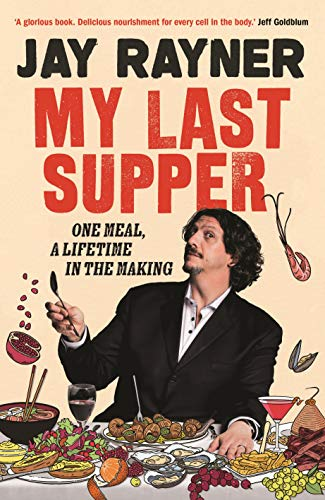 My Last Supper: One Meal, a Lifetime in the Making