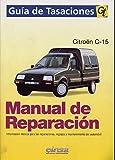 CITROËN VISA - C15, Tomo II. MANUAL DE TALLER Y TIEMPOS DE REPARACIÓN. Guía de Tasaciones.(Citroën piezas de orígen)