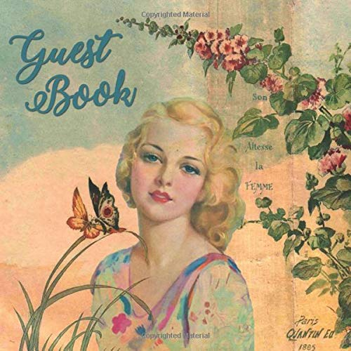 Guest Book: Vintage French Art Guest Book Teal Blue Butterflies Flowers - Sign in Book for Event Store Office Wedding Shower Bathroom Guest Room ... Name and Address (112 Pages 8.25 x 8.25)