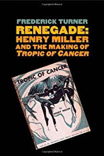 Renegade: Henry Miller and the Making of