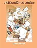 EL BOUILLON DE MILAN: Libro di Cucina