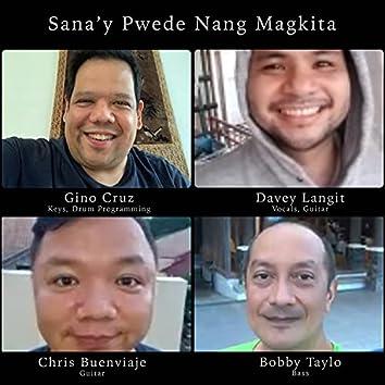 Sana'y Pwede Nang Magkita