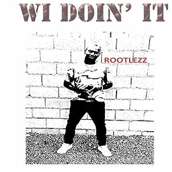 Wi Doin' It
