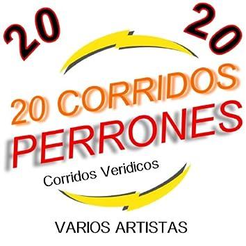 20 Corridos Perrones