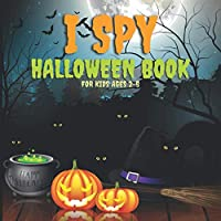 I Spy Halloween Book for Kids Ages 2-5: Gift for Halloween Lovers - Spooky Guessing Game for Toddlers - Fun and Scary Activity Book for Boys and Girls