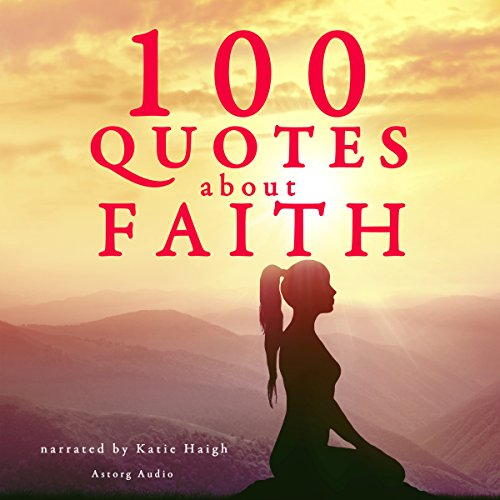 100 Quotes about Faith cover art