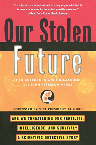 Our Stolen Future: Are We Threatening Our Fertility,...