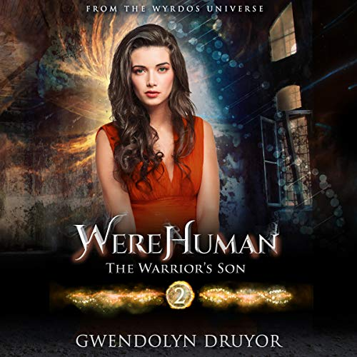 WereHuman 2 - The Warrior's Son     A Wyrdos Universe Novel              By:                                                                                                                                 Gwendolyn Druyor                               Narrated by:                                                                                                                                 Gwendolyn Druyor                      Length: 13 hrs and 6 mins     Not rated yet     Overall 0.0