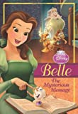 Disney Princess Belle: The Mysterious Message (Disney Princess Chapter Book: Series #1)