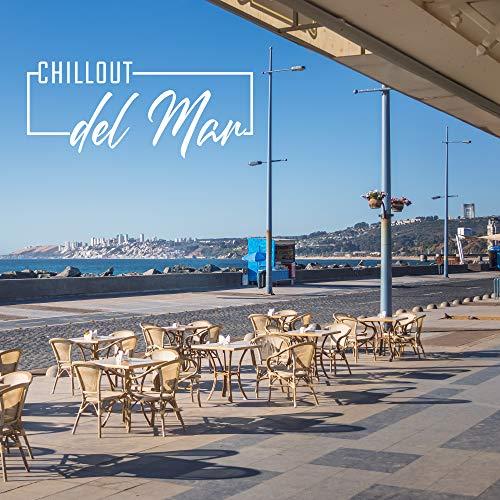 Chillout del Mar - Café Ambient and Chillout Mix 2020