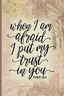 When I am Afraid I Put My Trust in You Psalm 56:3: Blank Lined Journal with Antique Floral Design