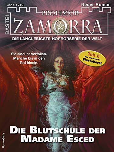 Professor Zamorra 1219 - Horror-Serie: Die Blutschule der Madame Esced