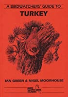 Prion Birdwatchers' Guide to Turkey (Prion Birdwatchers' Guide Series) by Ian Green Nigel Moorhouse(1995-07-01)