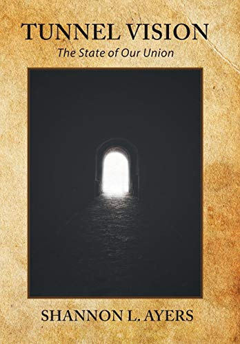 10 best tunnel vision state of our union for 2021