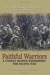 Faithful Warriors: A Combat Marine Remembers the Pacific War : Lt. Col. Dean Ladd, USMCR (Ret.), Steven Weingartner