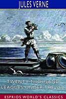 Twenty Thousand Leagues Under the Sea (Esprios Classics)