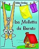 Libri per Bambini: 'La Molletta da Bucato' (Children's book in Italian, storie della buonanotte per bambini)
