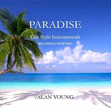 Paradise - Cafe Style Instrumentals - Relaxing & Uplifting