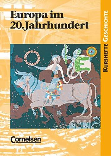 Kurshefte Geschichte - Allgemeine Ausgabe: Europa im 20. Jahrhundert - Die europäische Einigungsbewegung und das Europa der Menschen- und Bürgerrechte - Schülerbuch