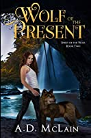Wolf of the Present: Large Print Edition