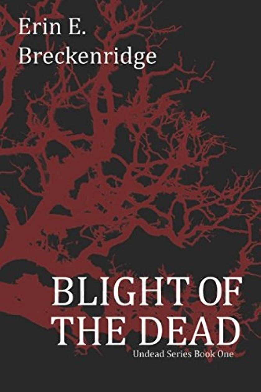 廃止する知事差し迫ったBlight of the Dead (Undead Series)