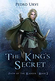 The King's Secret: (Path of the Ranger Book 2) by [Pedro Urvi, Sarima]