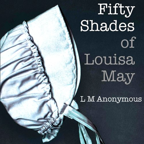 Fifty Shades of Louisa May cover art