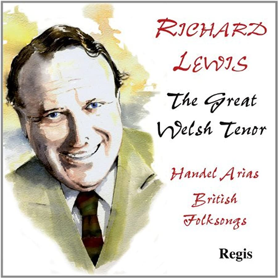 Richard Lewis: The Great Welsh Tenor by Richard Lewis (2011-05-26)