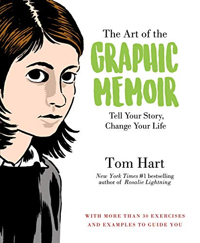 Compare Textbook Prices for The Art of the Graphic Memoir: Tell Your Story, Change Your Life  ISBN 9781250113344 by Hart, Tom
