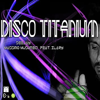 Disco titanium (feat. Ilary)
