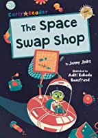 The Space Swap Shop: (Gold Early Reader) (Maverick Early Readers Gold)
