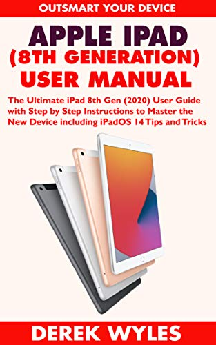 professional APPLE IPAD (8th Generation) User Manual: Ultimate iPad 8th Generation (2020) User Guide and Step-by-Step Instructions …