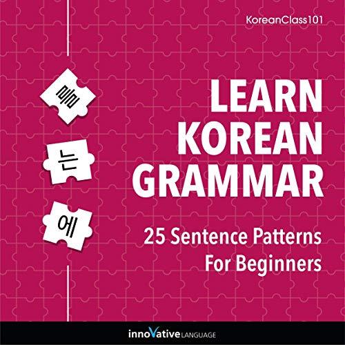 Learn Korean Grammar: 25 Sentence Patterns for Beginners cover art