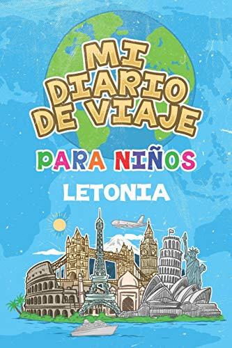 Mi Diario De Viaje Para Niños Letonia: 6x9 Diario de viaje para niños I Libreta para completar y colorear I Regalo perfecto para niños para tus vacaciones en Letonia