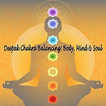 Deepak Chakra Balancing: Body, Mind & Soul
