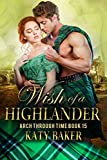 Wish of a Highlander: A Scottish time travel romance (Arch Through Time Book 15)