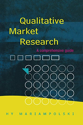Qualitative Market Research: A Comprehensive Guide (English Edition)