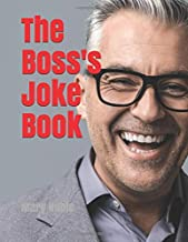 The Boss's Joke Book: Clean, Inclusive, Upbeat, Business Humor.